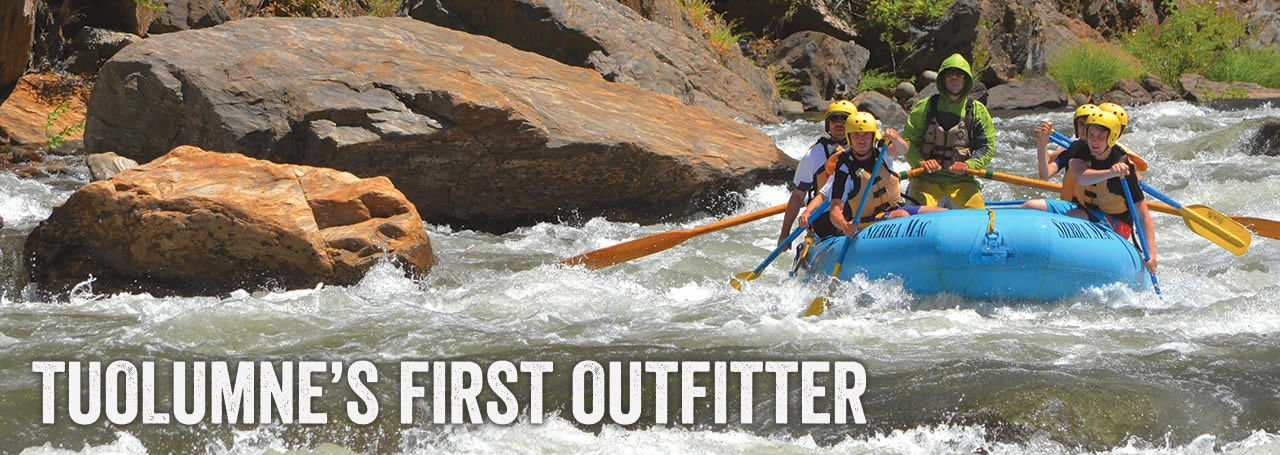 Tuolumne River's First Outfitter- Sierra Mac Rafting Trips