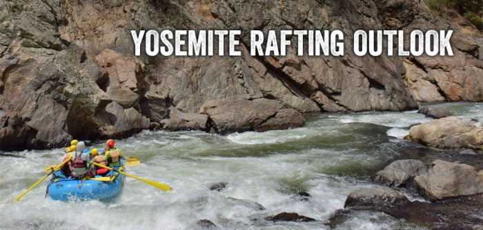Yosemite Rafting Outlook